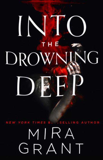 Book Review: Into the Drowning Deep (Rolling in the Deep #1), by Mira Grant