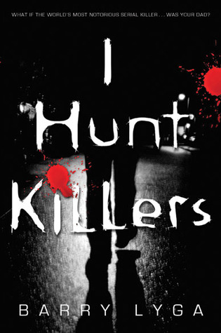 Book Review: I Hunt Killers, by Barry Lyga